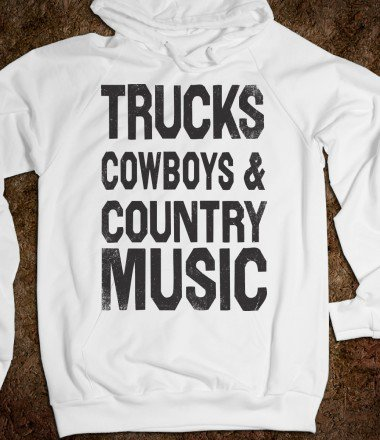 Trucks, Cowboys, Country music (Hoodie)
