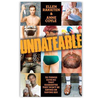 GiftGenius: Undateable: 311 Things Guys Do That Guarantee They Won't Be Dating or Having Sex, by Ellen Rakieten and Anne Coyle