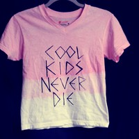 COOL KIDS NEVER DIE DIP DYE TEE
