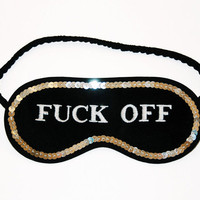 Shameless F()ck Off Mature Black And White Sleep Mask BIG LETTERS