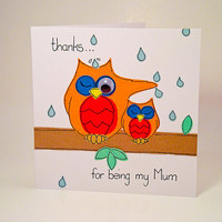 "Greeting Card - Handmade Two Owls ""thanks for being my Mum"" Birthday Card - Mother's Day Card"