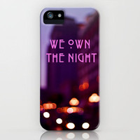 We Own The Night iPhone Case by Ann B. | Society6