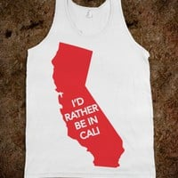 I'd Rather Be In Cali-Unisex White Tank
