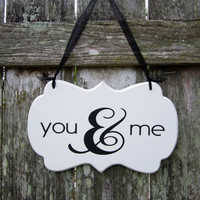 Wedding Sign, Hand Painted Wooden Shabby Wedding/ Anniversay sign, &quot;You &amp; Me&quot;