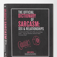 Urban Outfitters - The Official Dictionary of Sarcasm: Sex & Relationships By James Napoli
