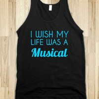 i wish my life was a musical - glamfoxx.com