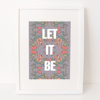 8 x 10 print  let it be                               by Candidate