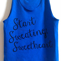 "Small Royal Blue Unisex  ""Start Sweating, Sweetheart."" Fitness / Workout Tank Top"