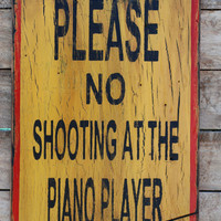 No shooting at the piano player sign made by KingstonCreations