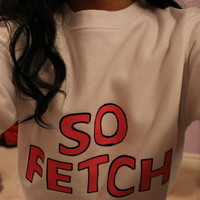 So Fetch Clothing — SO FETCH SWEATSHIRT