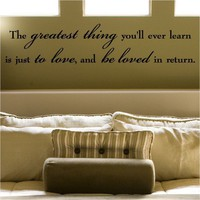 The greatest thing you&#x27;ll ever learn is just to by VinylLettering
