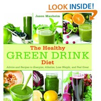 Amazon.com: The Healthy Green Drink Diet: Advice and Recipes to Energize, Alkalize, Lose Weight, and Feel Great (9781616084738): Jason Manheim: Books