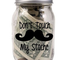 Don't touch my Stache Decals