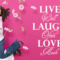 Live Well - Laugh Often - Love Much - Wonderful Wall Decal Quote