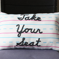 Penmanship Pillow - Take Your Seat