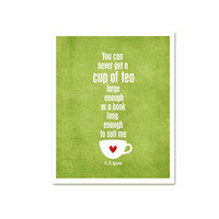 A Cup of Tea and a Long Book Quote - CS Lewis quote - distressed green background - modern original print