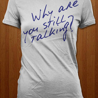 Still Talking from Shirts Like Mine, LLC