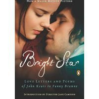 Bright Star: Love Letters and Poems of John Keats to Fanny Brawne (Paperback)