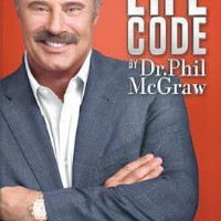 Amazon.com: Life Code: The New Rules for Winning in the Real World (9780985462734): Phil McGraw: Books