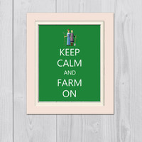 Keep Calm And Farm On, Keep Calm and Carry On, Farmer, 8X10 print, Gift, Home Decor, Birthday, Decorations