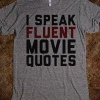I Speak Fluent Movie Quotes - Text First