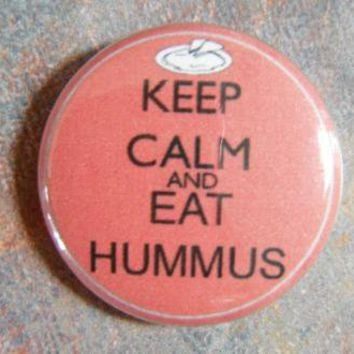 Keep Calm and Eat Hummus Button Pin by acraftyarab on Zibbet