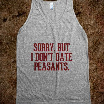 Sorry but i don't date peasants-Unisex Athletic Grey Tank