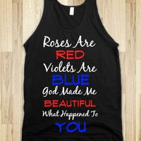 Roses Are Red, Violets Are Blue, God Made Me Beautiful, What Happened to You - The Tee Shop