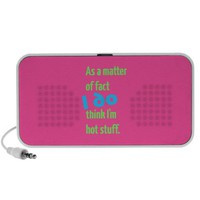 I DO Think I'm Hot Stuff. iPhone Speaker from Zazzle.com