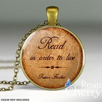 Gustave Flaubert quote charm jewelry,resin pendant,quote pendant charm,necklace pendant, Read in order to live- Q0163CP