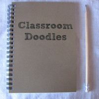 Classroom Doodles- 5 x 7 journal