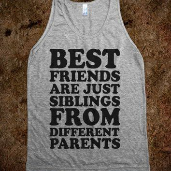 Best Friends Are Just Siblings From Different Parents - Friends Like Family