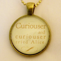 Curiouser And Curiouser Necklace. Alice In Wonderland Quote Necklace. 18 Inch Ball Chain.