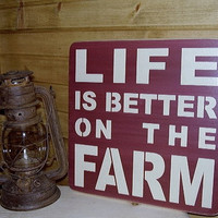 Life Is better On The Farm Handmade Distressed Wood Sign
