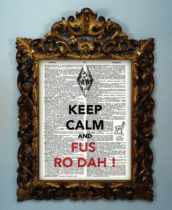 Skyrim Keep Calm And FUS RO DAH Upcycled by InsomniaStudios