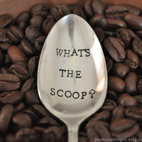 WHAT&#x27;S THE SCOOP (tm)- Hand Stamped Vintage Coffee Spoon for Coffee Lovers.