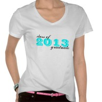 Class Of 2013 Graduation T-Shirt BLUE Teal from Zazzle.com