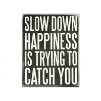 Slow Down Plaque
