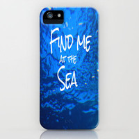 FIND ME AT THE SEA  iPhone Case by Tara Yarte  | Society6