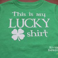 THIS is my LUCKY SHIRT, toddler boy or girl St Patricks Day tshirt