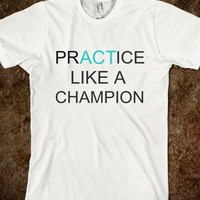 Practice like a champ tee ~JoBows~