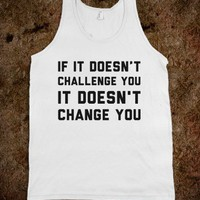 If It Doesn't Challenge You-Unisex Athletic Grey Tank