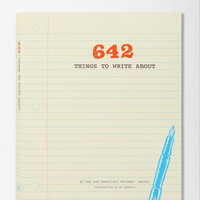 Urban Outfitters - 642 Things To Write About By San Francisco Writer's Grotto