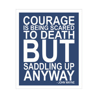 Courage Quote by John Wayne 11x14 inch print by Finny by KZukowski