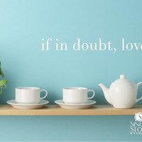 Wall Decals Quote If In Doubt Love Vinyl by singlestonestudios