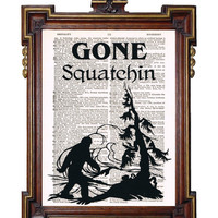 FINDING BIGFOOT Gone Squatchin Upcycled Art Print by TreasuresByUs