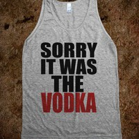 Sorry It Was The Vodka - Underline Designs