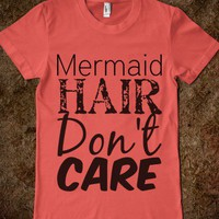 Mermaid Hair Don't Care - A Mermaid's World
