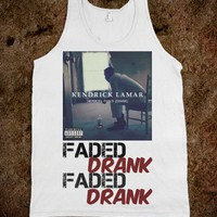 Faded, drank, faded, drank. - Party Life Apparrel