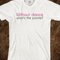 What's the pointe? - Dancer Duds